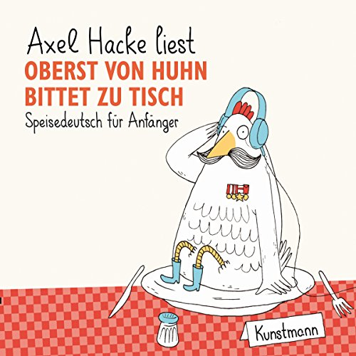 Oberst von Huhn bittet zu Tisch     Speisedeutsch für Anfänger              By:                                                                                                                                 Axel Hacke                               Narrated by:                                                                                                                                 Axel Hacke                      Length: 1 hr and 19 mins     Not rated yet     Overall 0.0