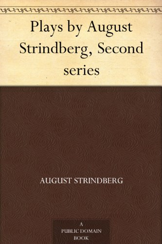Plays by August Strindberg, Second series (English Edition)