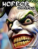 Horror Coloring Book: Creepy Relaxation Color Freak of Horror Coloring Books for Adults with Nightmare Halloween Terrifying Monsters A Serial Killers from Classic Horror Movies