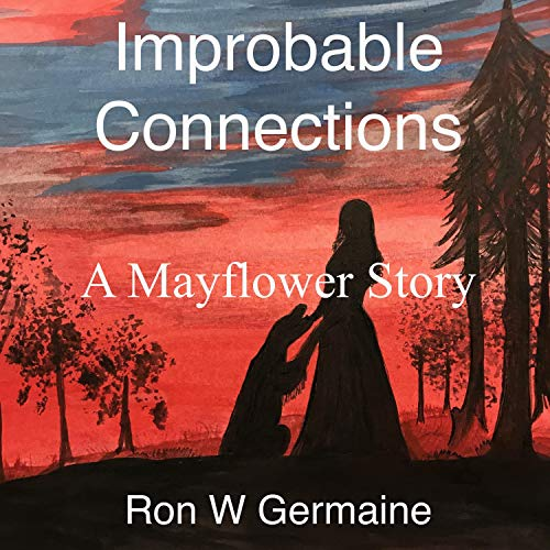 Improbable Connections: A Mayflower Story cover art