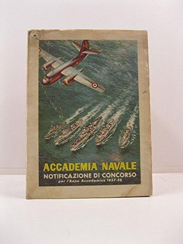 Ministero della difesa marina. Notificazione di concorso per l'ammissione alla prima classe del corso normale dell'Accademia Navale, per l'anno accademico 1957 - 58, di 81 allievi ufficiali cosi' suddivisi: Stato maggiore 50, genio Navale 25, Armi navali 6.