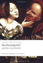 The roaring للفتيات و الأخرى City comedies (أكسفورد في العالم Classics)