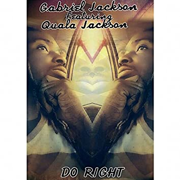 Do Right (feat. Quala Jackson)