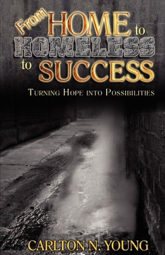 Book: From Home to Homeless to Success by Dr. Carlton Young