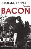Francis Bacon - Anatomie d'une énigme