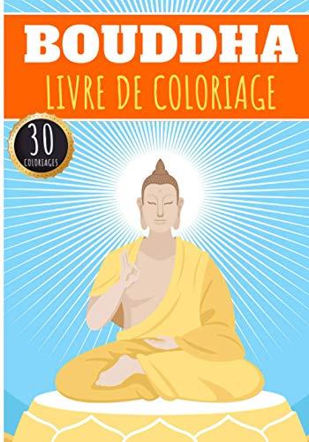 Livre de Coloriage Bouddha: Pour adultes avec 30 pages uniques à colorier sur la statue de Bouddhas, Dessins d'eau zen, Lotus de Méditation et Des ... la relaxation à la maison   Cadeau spirituel