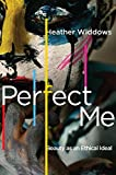 Widdows, H: Perfect Me - Heather Widdows