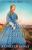 Sing in the Sunlight (Chaparral Hearts)