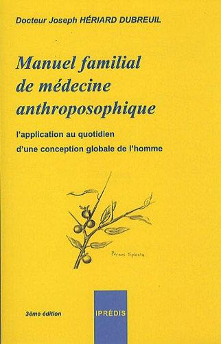 Manuel familial de médecine anthroposophique : L'application au quotidien d'une conception globale de l'homme PDF Books