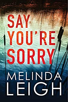 Say You're Sorry (Morgan Dane Book 1) by [Melinda Leigh]