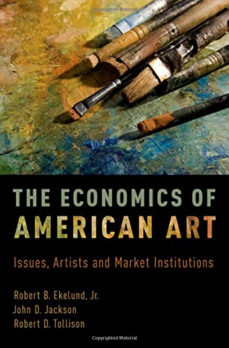 Ekelund Jr., R: Economics of American Art: Issues, Artists, and Market Institutions