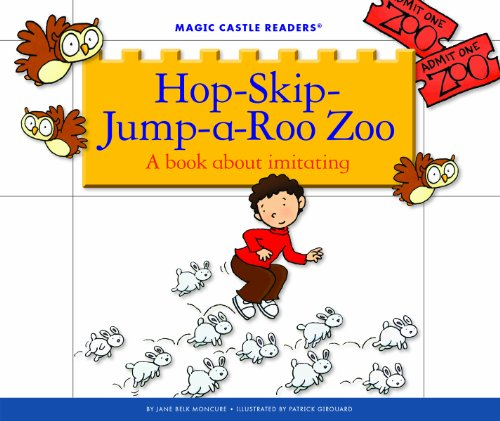 Hop-Skip-Jump-A-Roo Zoo: A Book about Imitating (Magic Castle Readers) (English Edition)