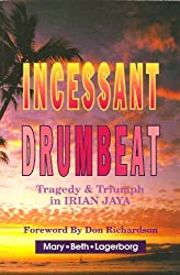 Incessant Drumbeat: Trial and Triumph in Irian Jaya: Mary Beth Lagerborg