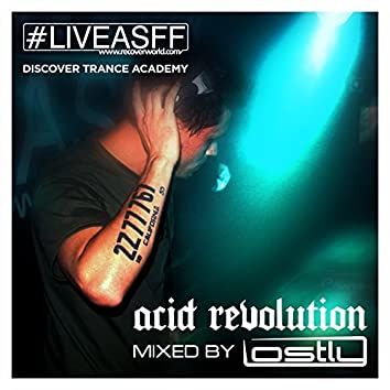 Trance Academy: Acid Revolution (Mixed by Lostly)
