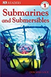 DK Readers L1: Submarines and Submersibles (DK Readers Level 1)