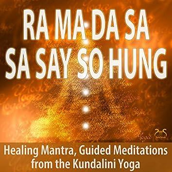 Ra Ma Da Sa Sa Say So Hung - Healing Mantra, Guided Meditations from Kundalini Yoga