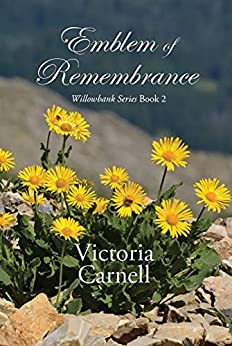 Emblem of Remembrance (Willowbank Series Book 2) by [Victoria Carnell]