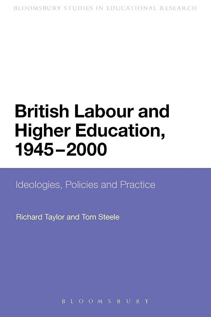 スリットなくなる受益者British Labour and Higher Education, 1945 to 2000: Ideologies, Policies and Practice (Continuum Studies in Educational Research)