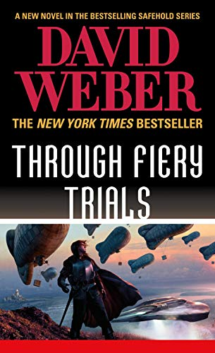 Through Fiery Trials: A Novel in the Safehold Series (English Edition)