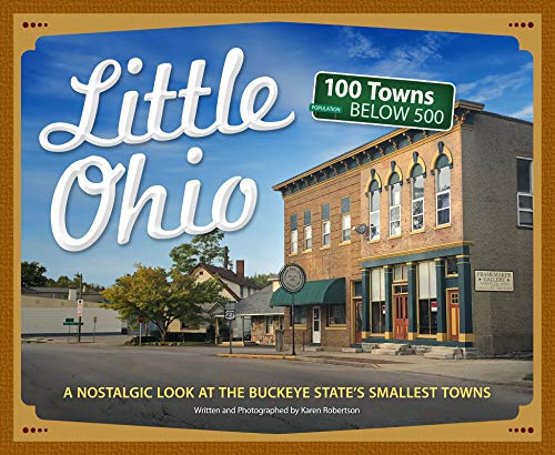 Little Ohio: A Nostalgic Look at the Buckeye State's Smallest Towns (Tiny Towns) (English Edition)