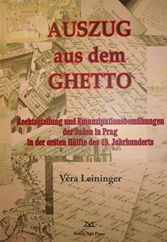 Auszug aus dem Ghetto: Rechtsstellung und Emanzipationsbemühungen der Juden in Prag in der ersten Hälfte des 19. Jahrhunderts