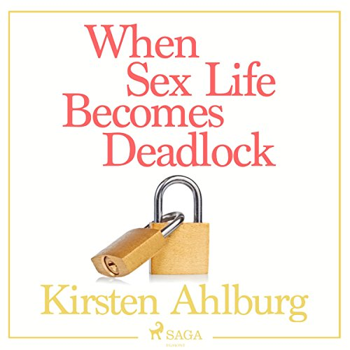 When Sex Life Becomes Deadlock audiobook cover art