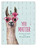 You Matter (for teen girls): Devotions & Prayers for a Teen Girl's Heart