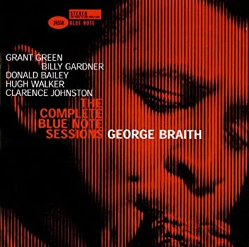 The Complete George Braith Blue Note Sessions (Remastered / Rudy Van Gelder Edition)