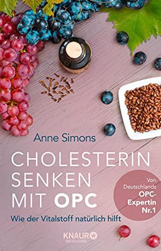 Cholesterin senken mit OPC: Wie der Vitalstoff natürlich hilft