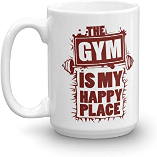 Gym Is My Happy Place Funny Coffee & Tea Gift Mug Cup For Your Workout Buddy & Friend (15oz)
