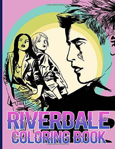 Riverdale Coloring Book: Perfect Book Riverdale Adult Coloring Books 8.5
