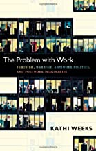 Best the problem with work kathi weeks Reviews
