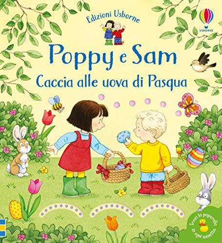 Caccia alle uova di Pasqua. Poppy e Sam. Ediz. a colori