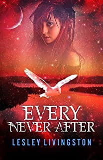 Every Never After by Lesley Livingston (Mar 12 2013)