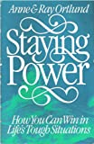 Staying Power: How You Can Win in Life's Tough Situations