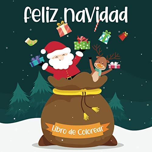 Feliz Navidad Libro de Colorear: Divertido regalo de Navidad para niños y niñas - Hermosas páginas para colorear con Papá Noel, renos, muñecos de nieve y más!