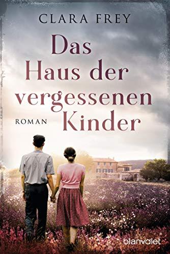 Das Haus der vergessenen Kinder: Roman