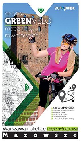 Warszawa i okolice - czesc poludniowa mapa tras rowerowych: nie tylko GREEN VELO - Mazowsze -południe