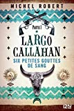 Largo Callahan - Partie 1 - Format Kindle - 9782823856477 - 13,99 €