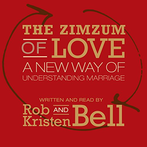 The Zimzum of Love     A New Way of Understanding Marriage              Auteur(s):                                                                                                                                 Rob Bell,                                                                                        Kristen Bell                               Narrateur(s):                                                                                                                                 Rob Bell,                                                                                        Kristen Bell                      Durée: 2 h et 12 min     7 évaluations     Au global 4,1