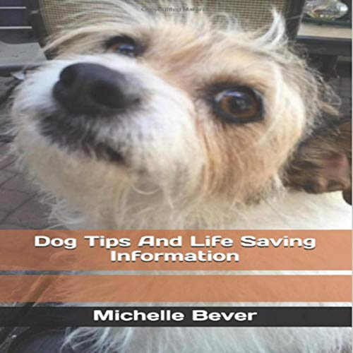 Dog Tips and Life Saving Information audiobook cover art