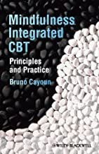 By Bruno Cayoun:Mindfulness-integrated CBT: Principles and Practice [Paperback]