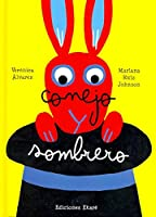 Conejo y sombrero/ The Hare and The Hat