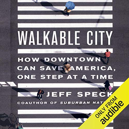 EARNER Walkable City: How Downtown Can Save America, One Step at a Time