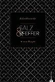Kochbuch: Salz und Pfeffer. 80 neue Rezepte. Wie man mit Salz und Pfeffer vielfältige Vorspeisen, Hauptgerichte und Desserts zaubert.: 100 Rezepte für das gewisse Extra (Cook & Style)