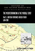 MEDITERRANEAN AND MIDDLE EAST VOLUME III (September 1941 to September 1942) British Fortunes reach their Lowest Ebb. HISTORY OF THE SECOND WORLD WAR: United Kingdom Military Series: Official Campaign History