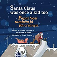 Santa Claus Was Once a Kid Too: Papai Noel também já foi criança. : Babl Children's Books in Portuguese and English (Portuguese Edition)