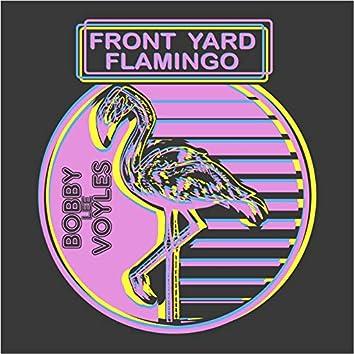 Front Yard Flamingo