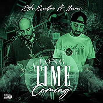 Long Time Coming (feat. Berner)