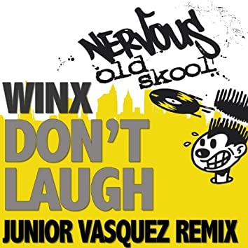 Don't Laugh - Junior Vasquez Remixes